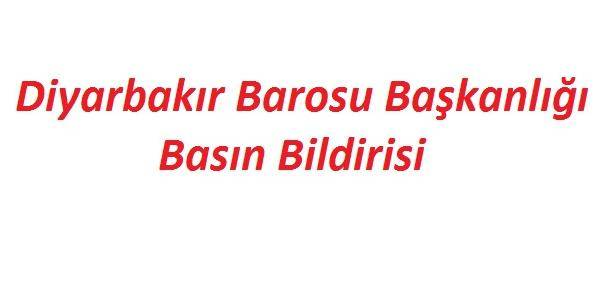 Diyarbakır Barosu Başkanlığı Basın Bildirisi